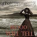 Blood Will Tell Hörbuch von Samantha Young Gesprochen von: Luci Christian Bell