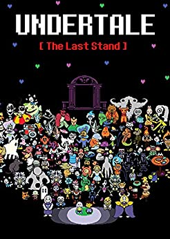 Undertale The Last Stand An Unofficial Undertale Story