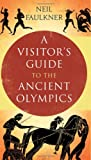 A Visitor′s Guide to the Ancient Greek Olympics