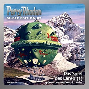 Das Spiel des Laren - Teil 1 (Perry Rhodan Silber Edition 87) Hörbuch