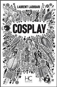 vignette de 'Cosplay (Laurent Ladouari)'