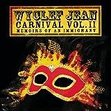 Carnival Vol. II...Memoirs Of An Immigrant