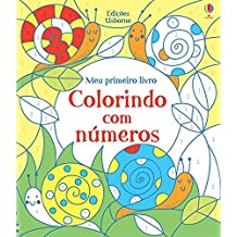 Colorindo com Números. Meu Primeiro Livro