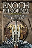 Enoch Primordial (Chronicles of the Nephilim) (Volume 2)
