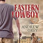 Eastern Cowboy | Andrew Grey