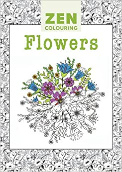 Zen Colouring: Flowers