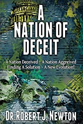Deceit of a Nation: A Nation Deceived ~ A Nation Aggrieved Finding A Solution ~ A New Evolution!