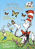 My, Oh My-A Butterfly!: All About Butterflies (Cat in the Hat's Learning Library)