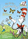 My, Oh My-A Butterfly!: All About Butterflies (Cat in the Hat's Learning Library), by Tish Rabe