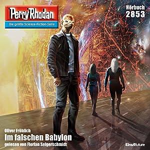 Im falschen Babylon (Perry Rhodan 2853) Hörbuch