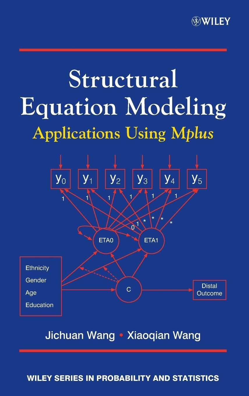 Structural Equation Modeling: Applications Using Mplus: Methods and  Applications Wiley Series in Probability and Statistics: Amazon.de: Jichuan  Wang, ...