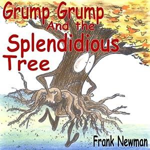 Grump Grump and the Splendidious Tree Audiobook
