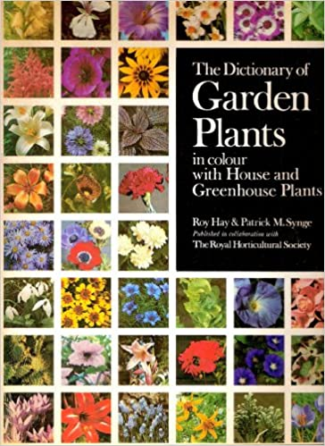 The Dictionary of Garden Plants In Colour With House and Greenhouse Plants