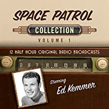 Space Patrol, Collection 1 Radio/TV Program by  Black Eye Entertainment Narrated by  full cast