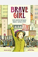 Brave Girl: Clara and the Shirtwaist Makers' Strike of 1909 Hardcover