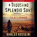 A Thousand Splendid Suns Audiobook by Khaled Hosseini Narrated by Atossa Leoni