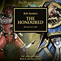The Honoured: The Horus Heresy Audiobook by Rob Sanders Narrated by Jonathan Keeble
