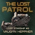 The Lost Patrol: Lost Starship Series, Book 5 | Vaughn Heppner