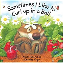 [(Sometimes I Like to Curl Up in a Ball )] [Author: Vicki Churchill] [Jun-2001]