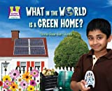 What in the World Is a Green Home?