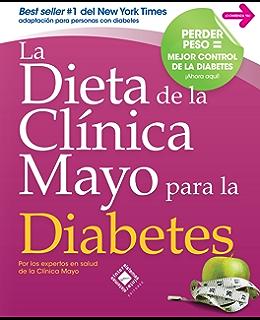 La Dieta de la Clínica Mayo para la Diabetes (Spanish Edition)