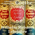 Wilhelm Meisters Lehrjahre Hörbuch von Johann Wolfgang von Goethe Gesprochen von: Karlheinz Gabor