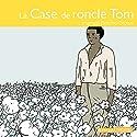 La case de l'oncle Tom | Livre audio Auteur(s) : Harriett Beecher-Stowe Narrateur(s) : Élodie Huber