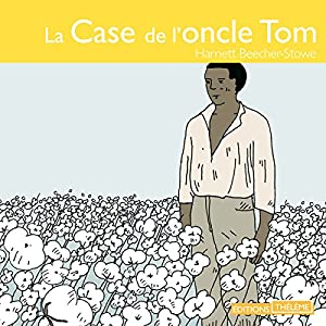 La case de l'oncle Tom | Livre audio