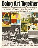 Doing Art Together, Muriel Silberstein-Storfer and Mablen Jones, 0671434284