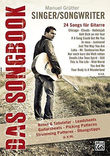 Singer/Songwriter - Das Songbook: 24 Songs für Gitarre Taschenbuch – 12. Oktober 2012 Manuel Grütter Alfred Music Publishing GmbH 3933136938 Musikalien