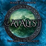 Catalyst: The Passage of Hellsfire, Book 1 | Marc Johnson
