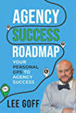Agency Success Roadmap: Your Personal GPS to Agency Success