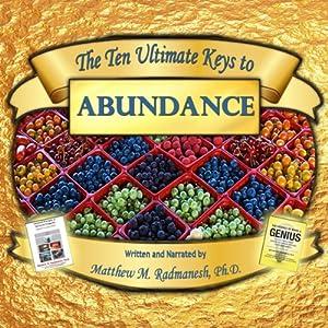 The Ten Ultimate Keys to Abundance Audiobook