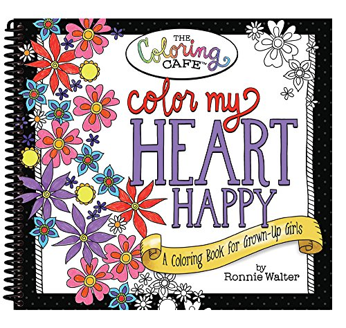 Color My Heart Happy: A Coloring Book for Grown-Up Girls from The Coloring - Note Adult