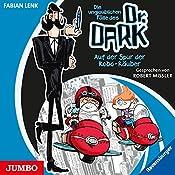 Auf der Spur der Robo-Räuber (Die unglaublichen Fälle des Dr. Dark 2) | Fabian Lenk