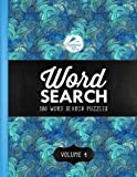 Word Search: 100 Word Search Puzzles: Volume 4: Includes 100 Bonus Pages of Stress Relieving Colouring Patterns & Designs (Better Brain Health Series)