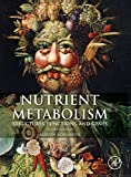 Nutrient Metabolism, Second Edition 2nd Edition