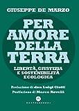 Per amore della terra: Libertà, giustizia e sostenibilità ecologica