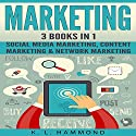 Social Media Marketing: 3 Books in 1: Social Media Marketing, Content Marketing & Network Marketing Audiobook by K.L. Hammond Narrated by Michael Hatak, Brad Gillian