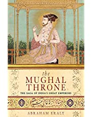 The Mughal Throne: The Saga of India's Great Emperors