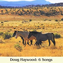 Doug Haywood: 6 Songs