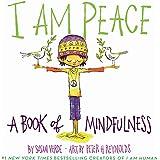 I Am Peace: A Book of Mindfulness (I Am Books)