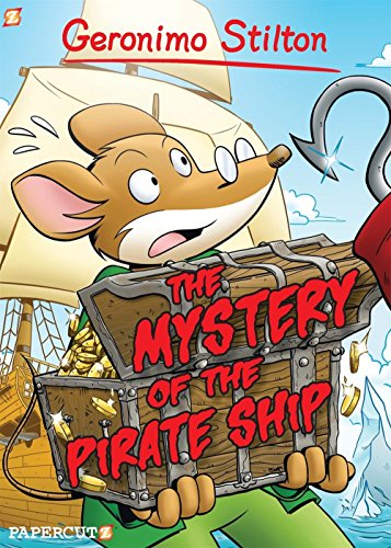 Geronimo Stilton Graphic Novels #17: The Mystery of the Pirate Ship