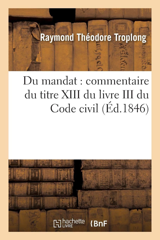 Du Mandat Commentaire Du Titre Xiii Du Livre Iii Du Code