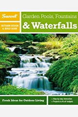 Sunset Outdoor Design & Build Guide: Garden Pools, Fountains & Waterfalls: Fresh Ideas for Outdoor Living Paperback
