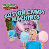 Cotton Candy Machines (How It Works)