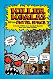 Killer Koalas from Outer Space, Andy Griffiths, 0312367899