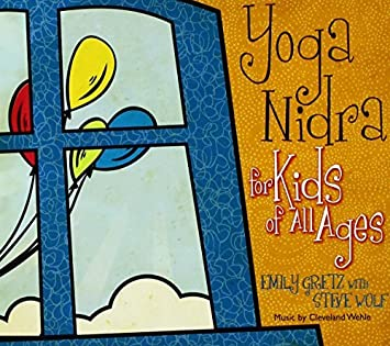 Yoga Nidra for Kids of All Ages by Emily Gretz