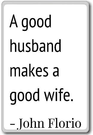 Amazoncom A Good Husband Makes A Good Wife John Florio Quotes