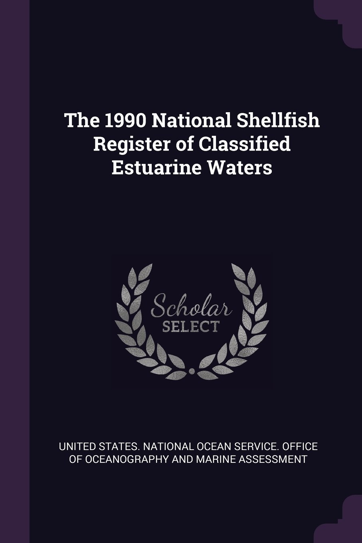 Read Online The 1990 National Shellfish Register of Classified Estuarine Waters ebook